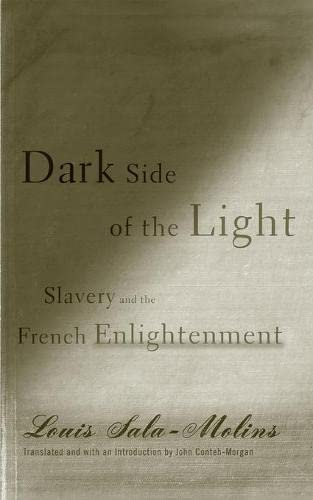 9780816643899: Dark Side of the Light: Slavery and the French Enlightenment