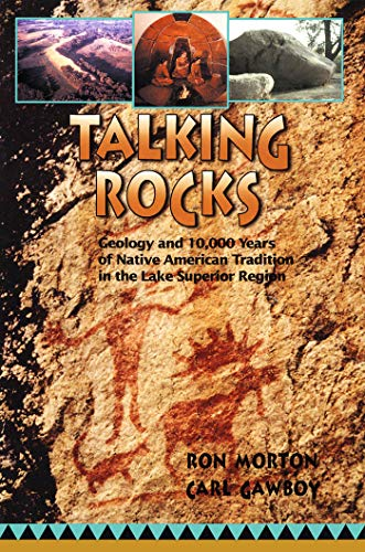 9780816644308: Talking Rocks: Geology and 10,000 Years of Native American Tradition in the Lake Superior Region