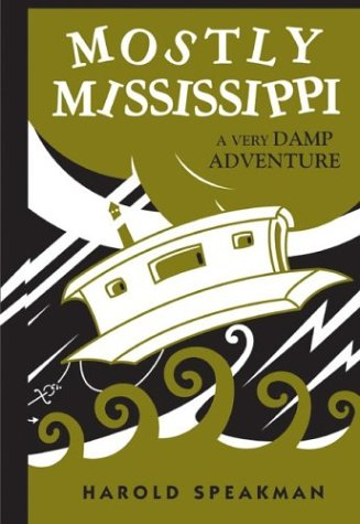 9780816644384: Mostly Mississippi: A Very Damp Adventure (Fesler-Lampert Minnesota Heritage)