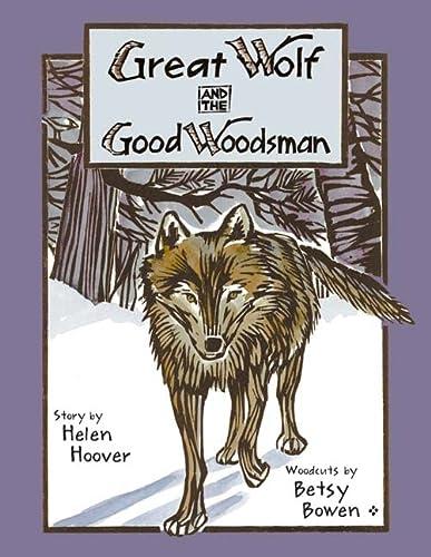 9780816644452: Great Wolf and the Good Woodsman (Fesler-Lampert Minnesota Heritage)