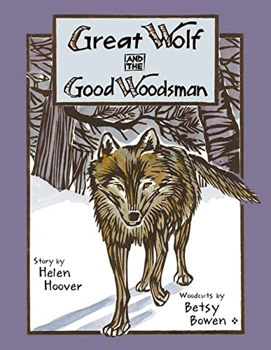 9780816644452: Great Wolf and the Good Woodsman (Fesler-Lampert Minnesota Heritage)