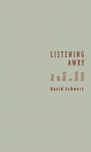 9780816644490: Listening Awry: Music And Alterity In German Culture