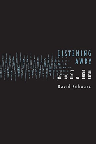 9780816644506: Listening Awry: Music And Alterity In German Culture