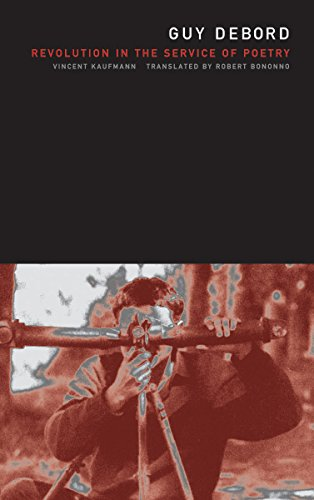 9780816644551: Guy Debord: Revolution in the Service of Poetry