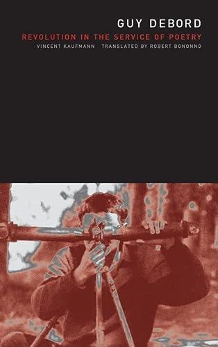 9780816644568: Guy Debord: Revolution in the Service of Poetry