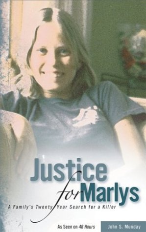 Justice For Marlys: A Family's Twenty-Year Search For A Killer: Munday, John S.
