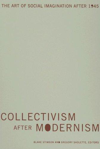 9780816644612: Collectivism After Modernism: The Art of Social Imagination After 1945