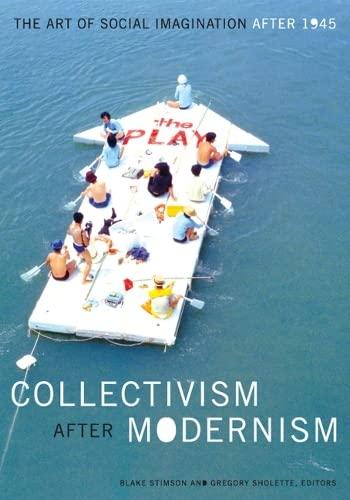 9780816644629: Collectivism After Modernism: The Art of Social Imagination After 1945