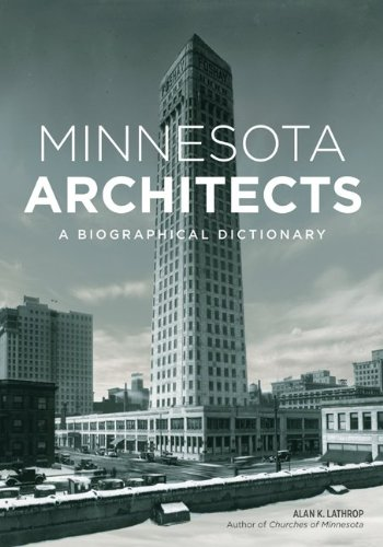 9780816644636: Minnesota Architects: A Biographical Dictionary