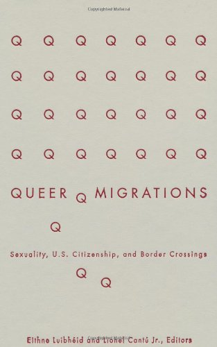 9780816644650: Queer Migrations: Sexuality, U.S. Citizenship, and Border Crossings