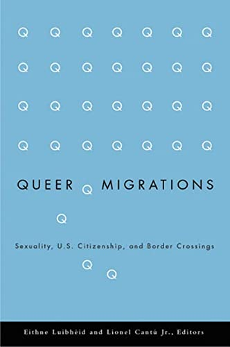 9780816644667: Queer Migrations: Sexuality, U.S. Citizenship, and Border Crossings