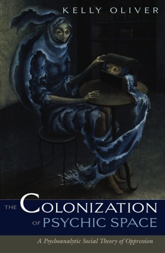 9780816644742: Colonization Of Psychic Space: A Psychoanalytic Social Theory Of Oppression