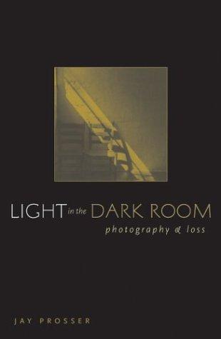 Light In The Dark Room: Photography And: Prosser, Professor Jay