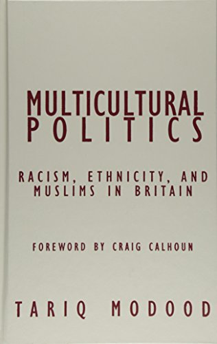 9780816644872: Multicultural Politics: Racism, Ethnicity, and Muslims in Britain (Contradictions of Modernity)