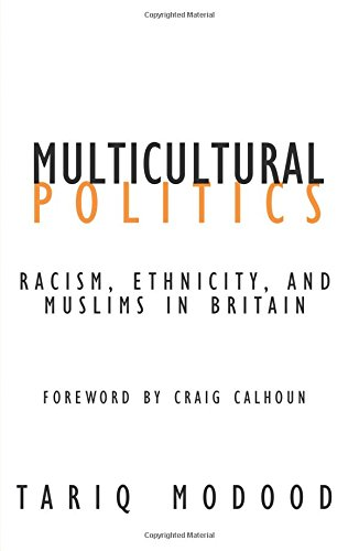 9780816644889: Multicultural Politics: Racism, Ethnicity, and Muslims in Britain (Contradictions of Modernity)