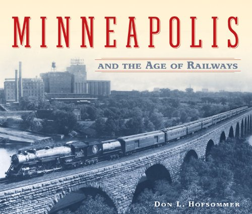 9780816645022: Minneapolis and the Age of Railways