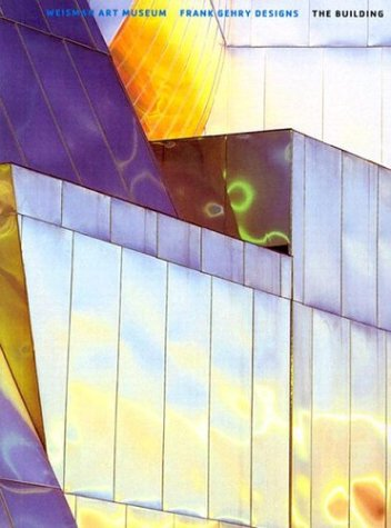 9780816645046: Weisman Art Museum: Frank Gehry Designs the Building