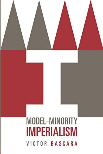 9780816645121: Model-Minority Imperialism