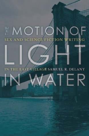 9780816645244: The Motion Of Light In Water: Sex And Science Fiction Writing In The East Village