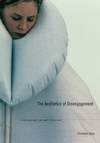 The Aesthetics of Disengagement: Contemporary Art and: Christine Ross