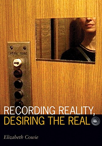 Recording Reality, Desiring the Real (Visible Evidence): Cowie, Elizabeth