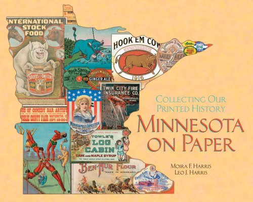 Minnesota on Paper: Collecting Our Printed History: Moira F. Harris;
