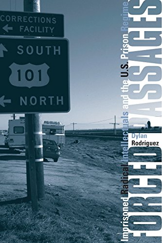 Forced Passages: Imprisoned Radical Intellectuals and the U.S. Prison Regime: Rodriguez, Dylan