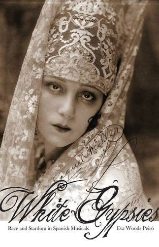 9780816645848: White Gypsies: Race and Stardom in Spanish Musicals