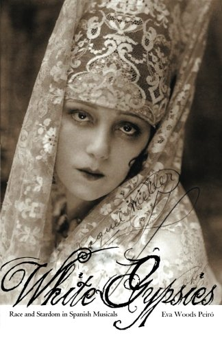 9780816645855: White Gypsies: Race and Stardom in Spanish Musicals