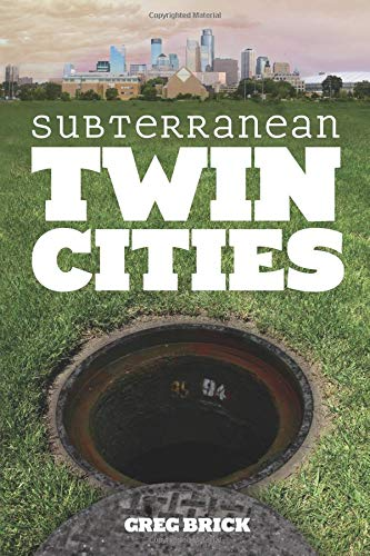 9780816645978: Subterranean Twin Cities