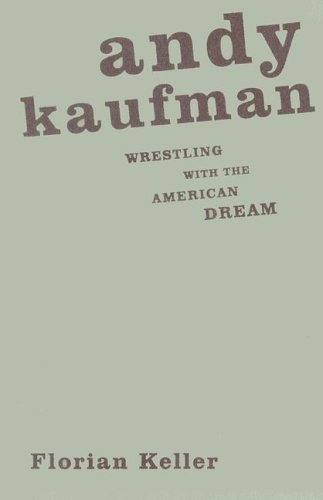 9780816646029: Andy Kaufman: Wrestling with the American Dream