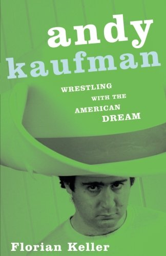 9780816646036: Andy Kaufman: Wrestling with the American Dream