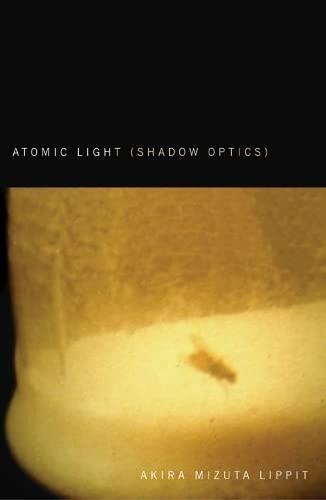 Atomic Light (Shadow Optics) (Hardback): Akira Mizuta Lippit