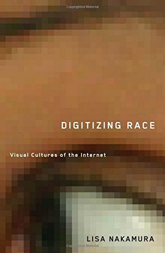 9780816646128: Digitizing Race: Visual Cultures of the Internet (Electronic Mediations)
