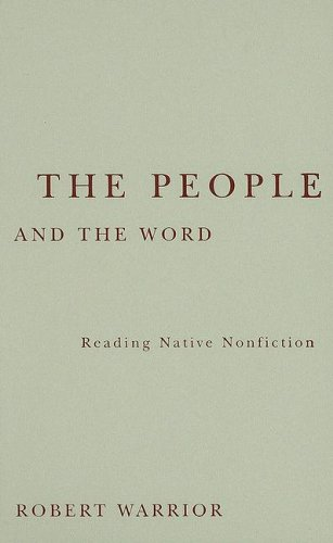 9780816646166: The People and the Word: Reading Native Nonfiction (Indigenous Americas)