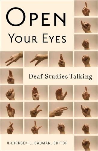 Open Your Eyes: Deaf Studies Talking: Univ Of Minnesota