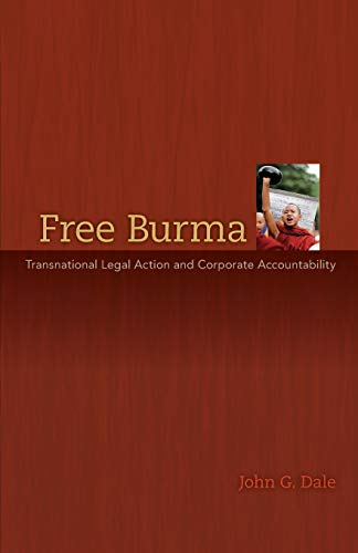 Free Burma Transnational Legal Action and Corporate Accountability: John G. Dale