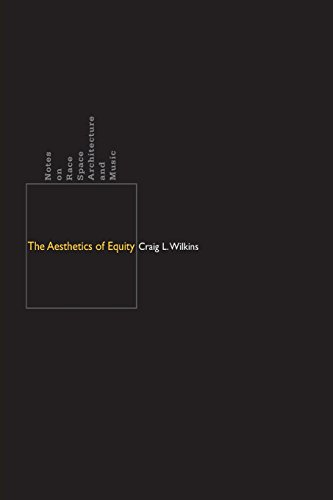 9780816646616: The Aesthetics of Equity: Notes on Race, Space, Architecture, and Music