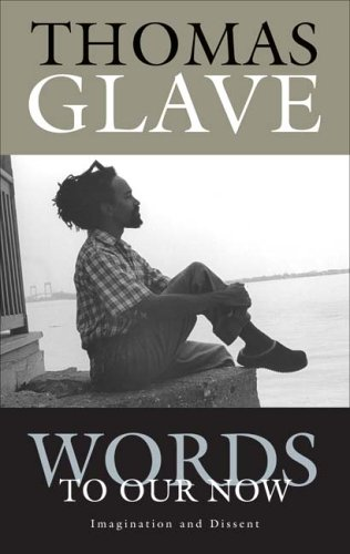 Words to Our Now: Imagination and Dissent: Glave, Thomas