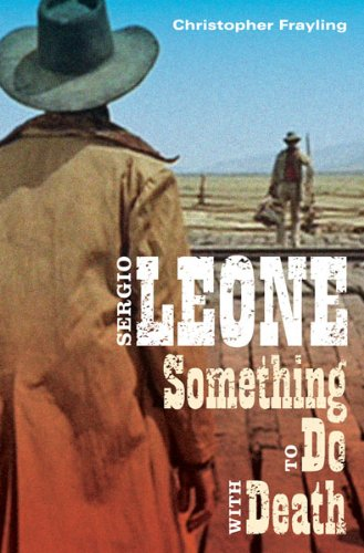 9780816646838: Sergio Leone: Something to Do with Death