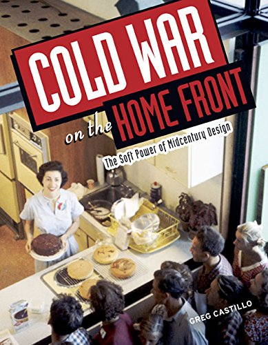 9780816646920: Cold War on the Home Front: The Soft Power of Midcentury Design
