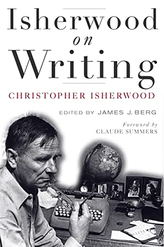 9780816646937: Isherwood on Writing: The Lectures in California