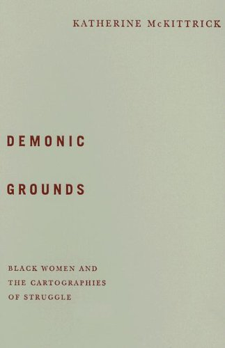 9780816647019: Demonic Grounds: Black Women and the Cartographies of Struggle