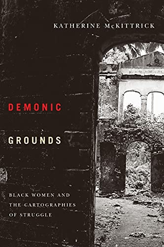 9780816647026: Demonic Grounds: Black Women And The Cartographies Of Struggle