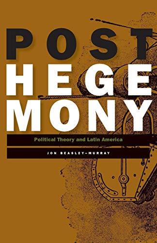 9780816647156: Posthegemony: Political Theory and Latin America
