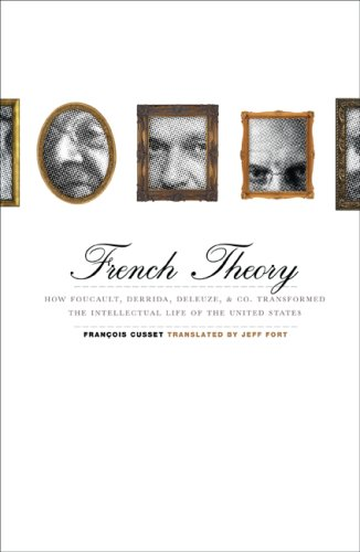 9780816647330: French Theory: How Foucault, Derrida, Deleuze, & Co. Transformed the Intellectual Life of the United States: How Foucault, Derrida, Deleuze, and Co. ... the Intellectual Life of the United States