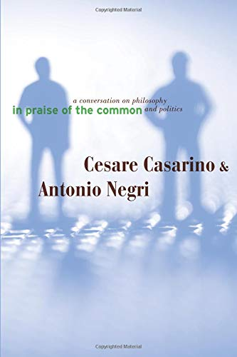 9780816647439: In Praise of the Common: A Conversation on Philosophy and Politics