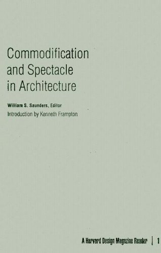9780816647521: Commodification and Spectacle in Architecture: A Harvard Design Magazine Reader