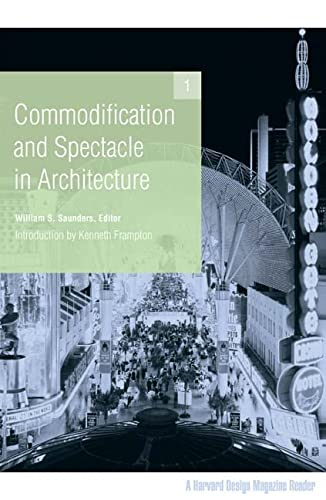 9780816647538: Commodification and Spectacle in Architecture: A Harvard Design Magazine Reader
