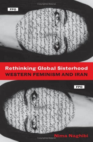 9780816647590: Rethinking Global Sisterhood: Western Feminism and Iran